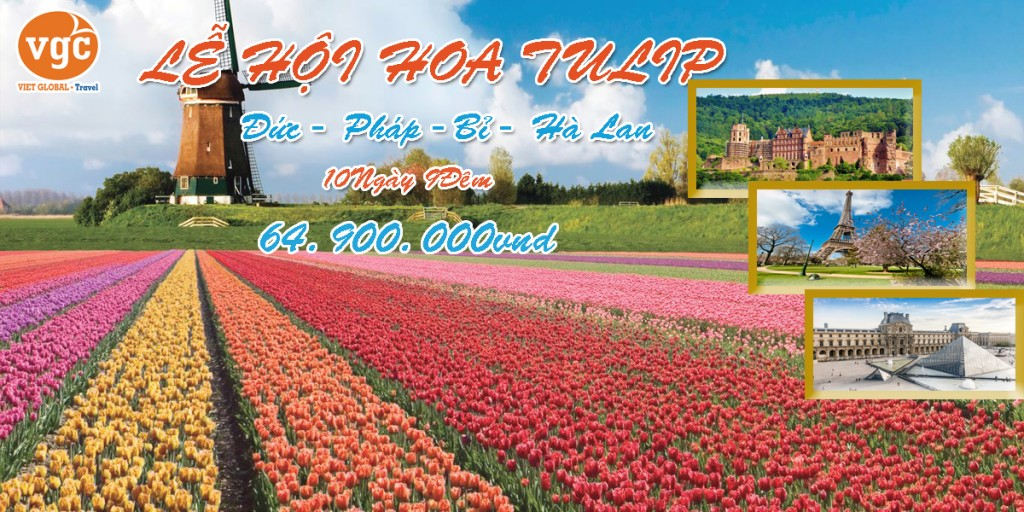 Du lịch Châu Âu 4 nước : Lễ hội Hoa Tulip Pháp - Bỉ - Hà Lan - Đức 10N9Đ